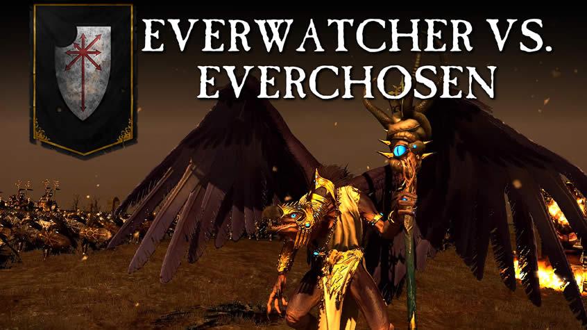 Total War: Warhammer The Everchosen vs. The Everwatcher Video
