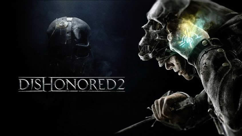 Dishonored 2 is Available Now