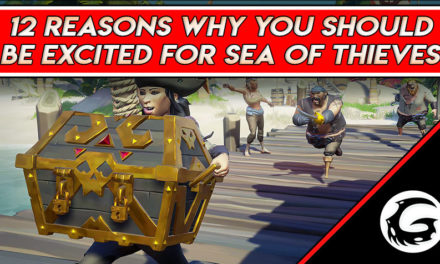12 Reasons Why You Should Be Excited for Sea of Thieves