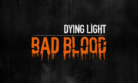Dying Light: Bad Blood Puts a New Spin on Battle Royale
