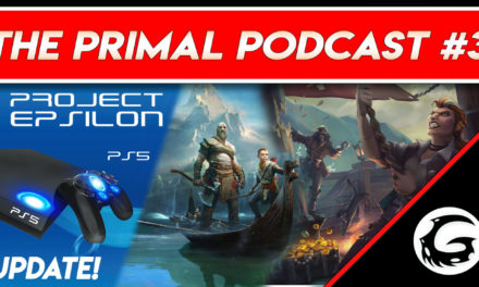 Sony Worldwide Studios (PS5) Titles to Start Production after April 1st, 2018, Praise of GoW, Phil Spencer Comment, Xbox Success of BC and Bonus Rounds – The Primal Podcast #3