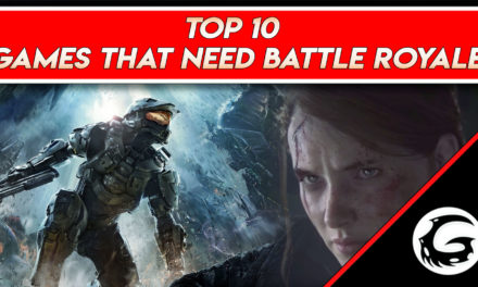 Top 10 Games We Want To See Battle Royale In