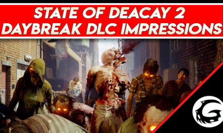 State of Decay 2: Daybreak  Impressions