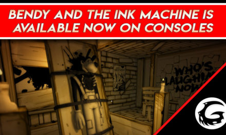 Bendy and the Ink Machine is Available Now on Consoles