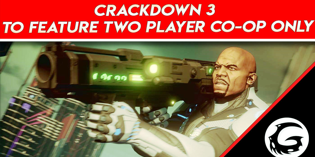 Crackdown 3 to Feature Two Player Co-op Only