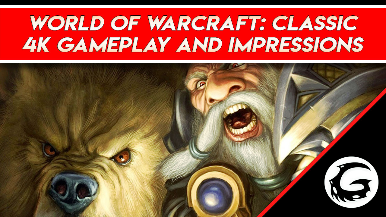 World of Warcraft Classic 4K Gameplay and Impression