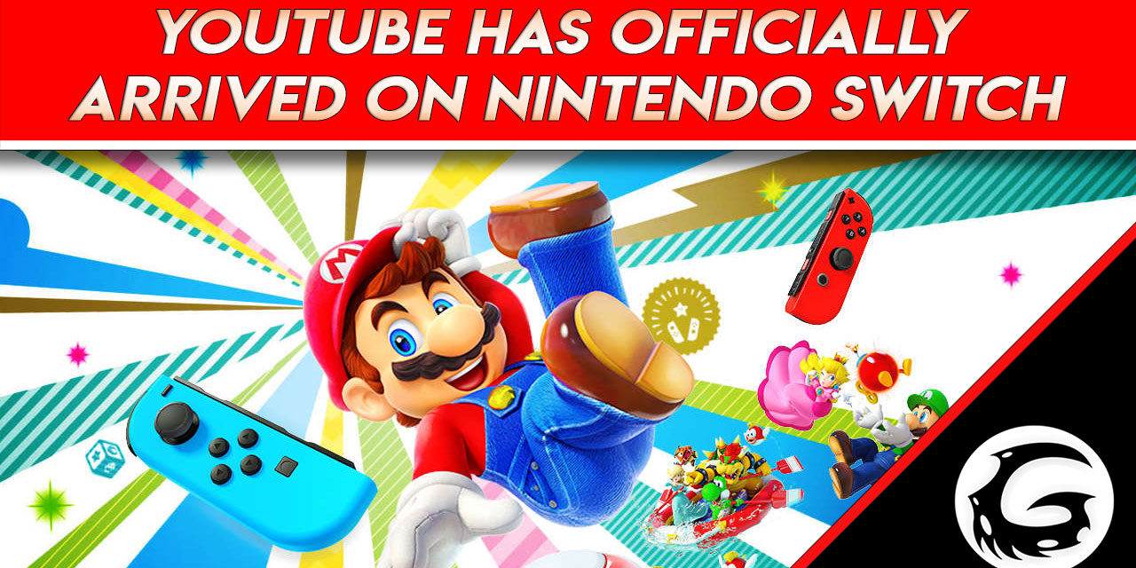 YouTube has Officially Arrived on Nintendo Switch
