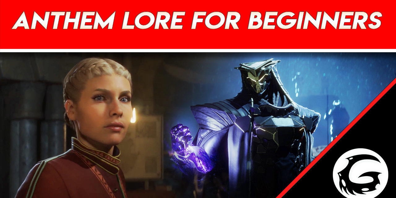 Anthem Lore for Beginners