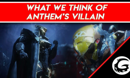 Our Thoughts on Anthem's Villian