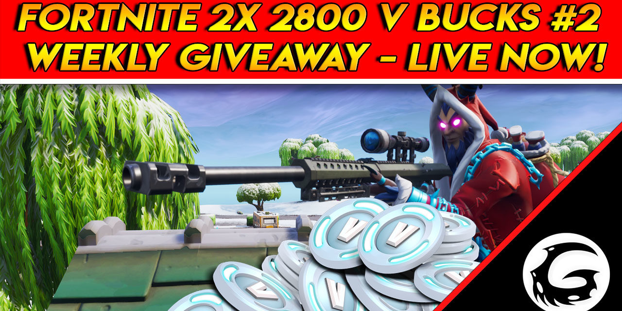 Fortnite 2X 2800 V-Bucks Weekly Giveaway #2 Now Live