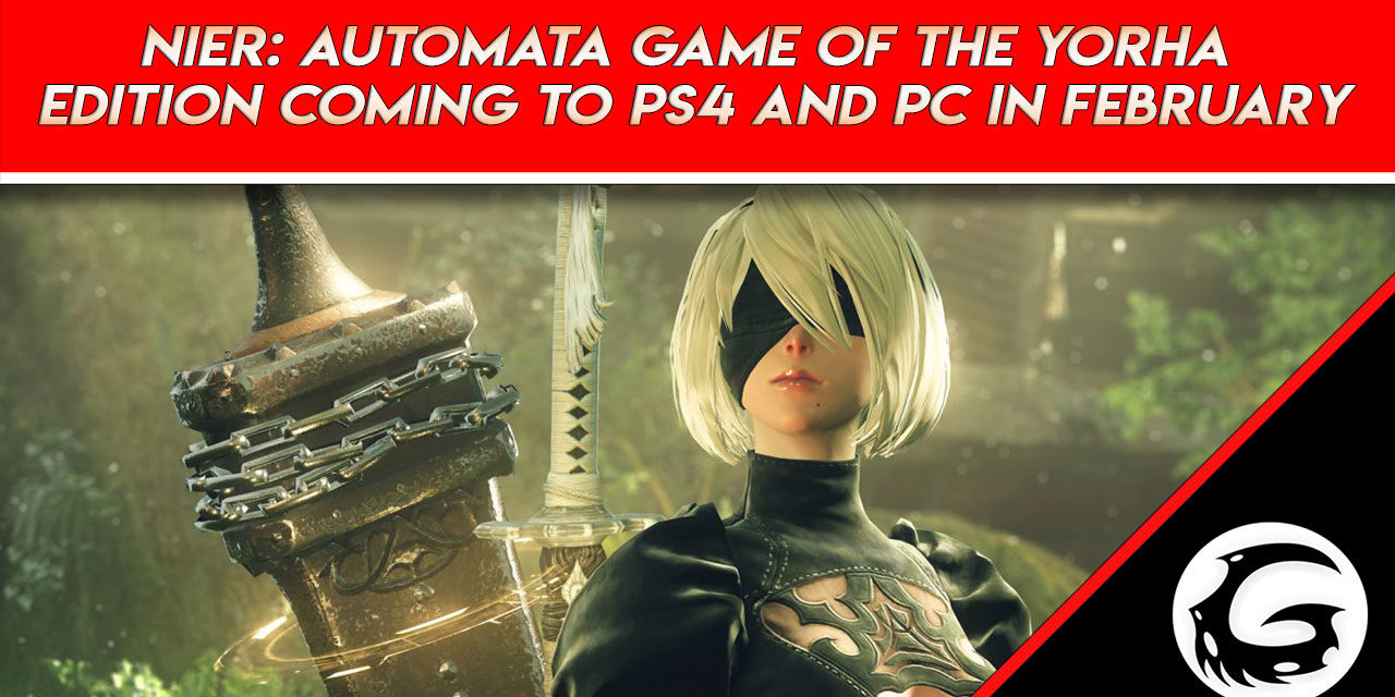 NieR: Automata Game of the YoRHa Edition Coming to PS4 and PC in February