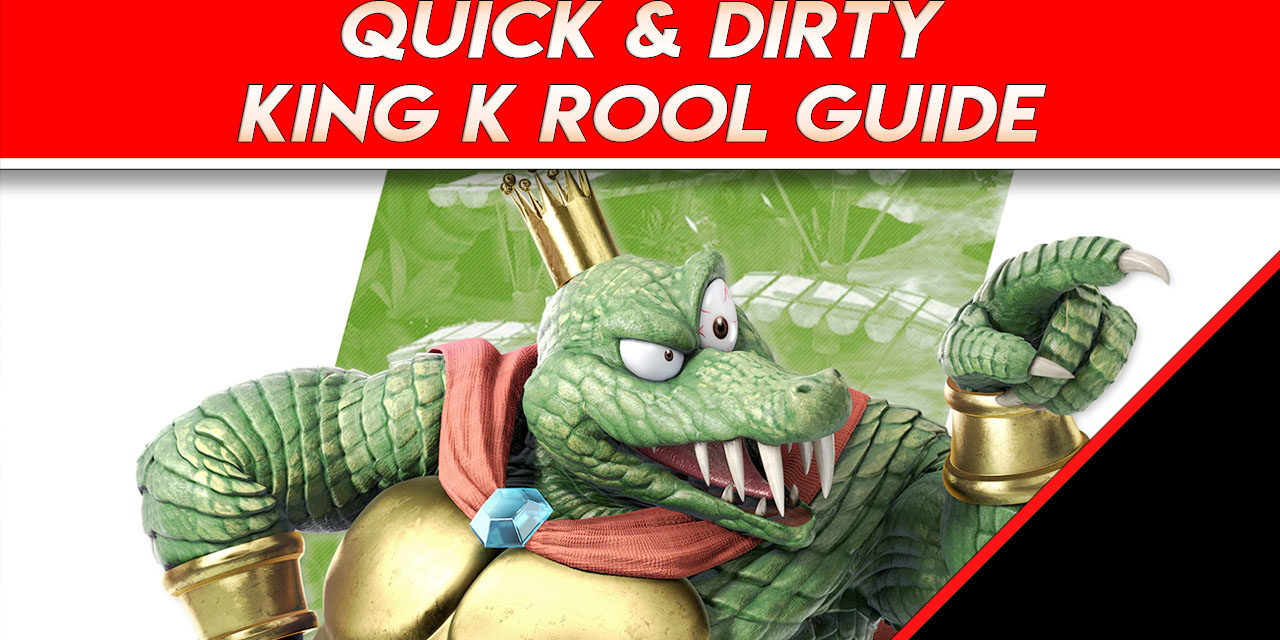 Quick & Dirty King K Rool Guide for Super Smash Bros. Ultimate