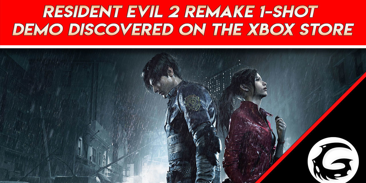 Resident Evil 2 Remake 1-Shot Demo Discovered on the Xbox Store