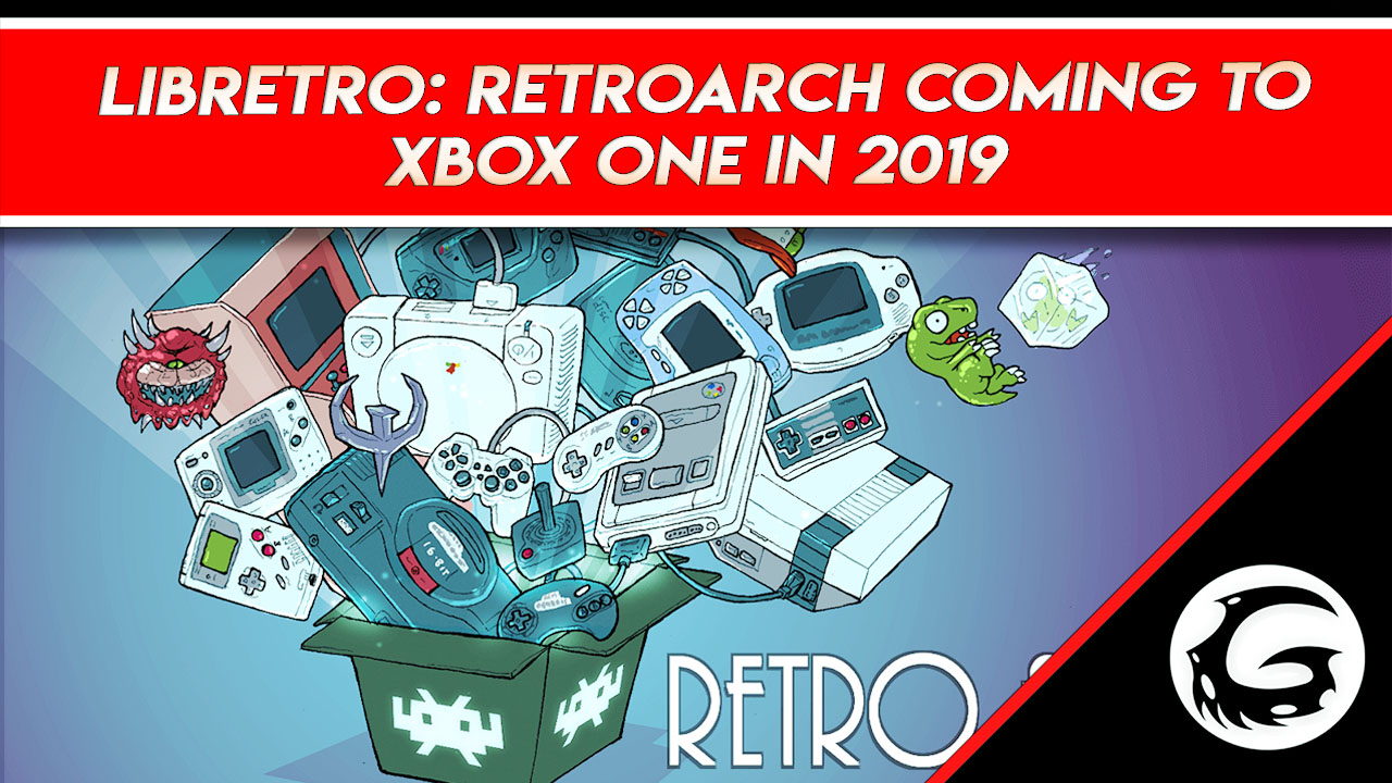 Libreto: RetroArch Coming to Xbox One Mode in 2019 | Gaming