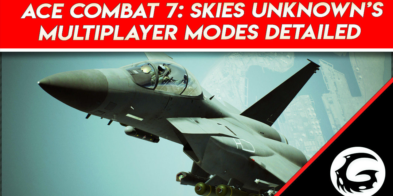 Ace Combat 7: Skies Unknown's Multiplayer Modes Detailed