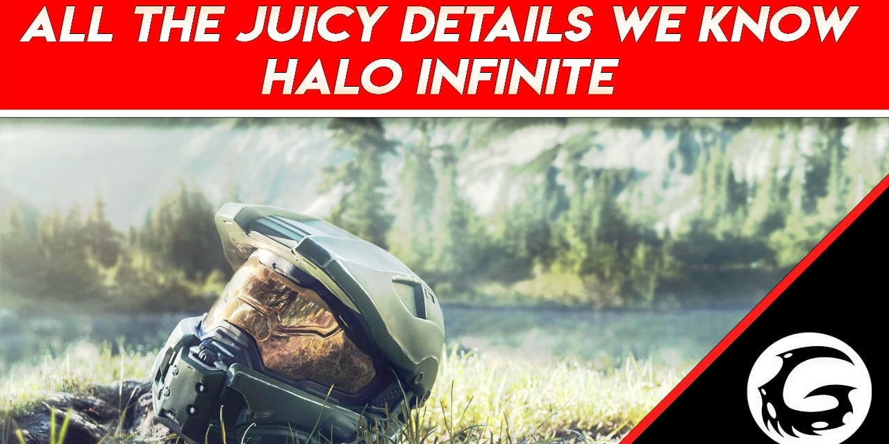 All The Latest Juicy Details About Halo Infinite