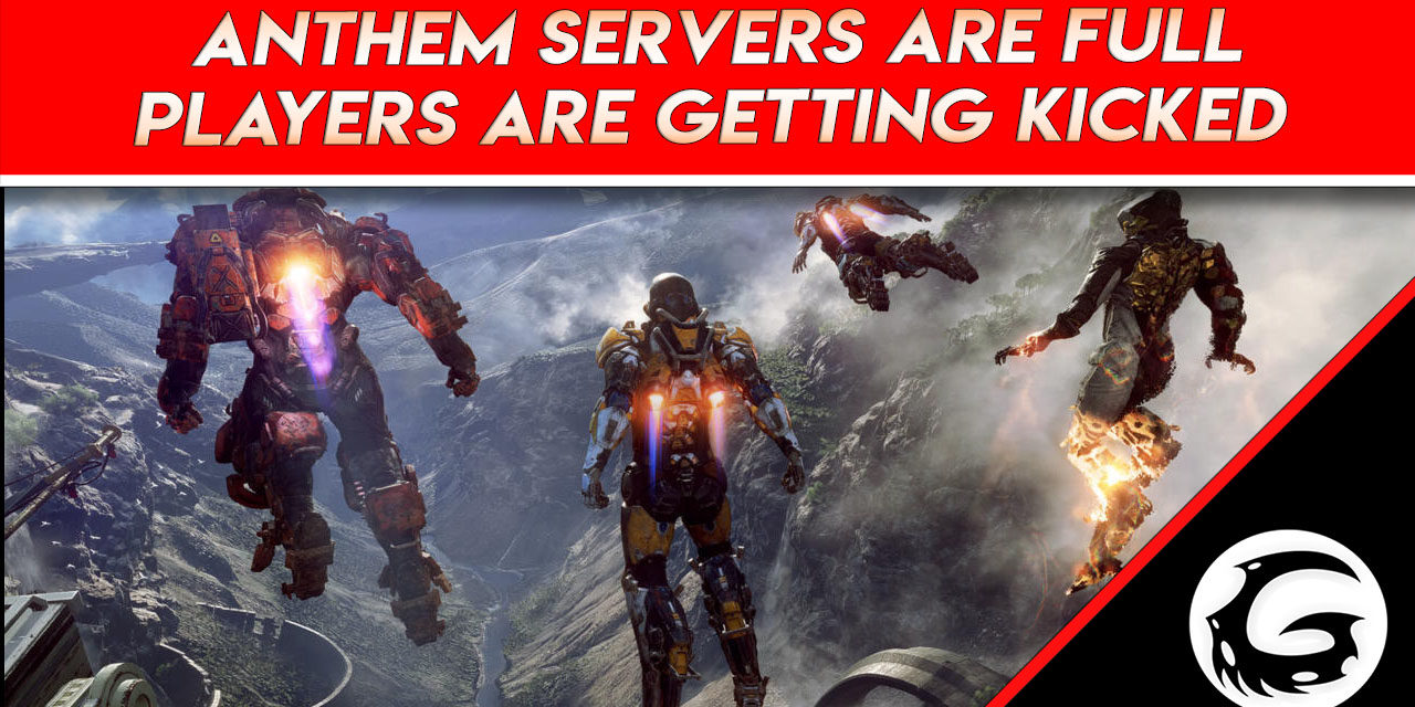 Anthem Servers Are Full, Players Are Getting Kicked