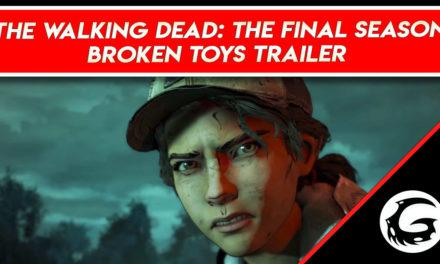The Walking Dead: The Final Season Broken Toys Trailer