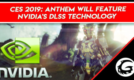 CES 2019: Anthem Will Feature Nvidia's DLSS Technology