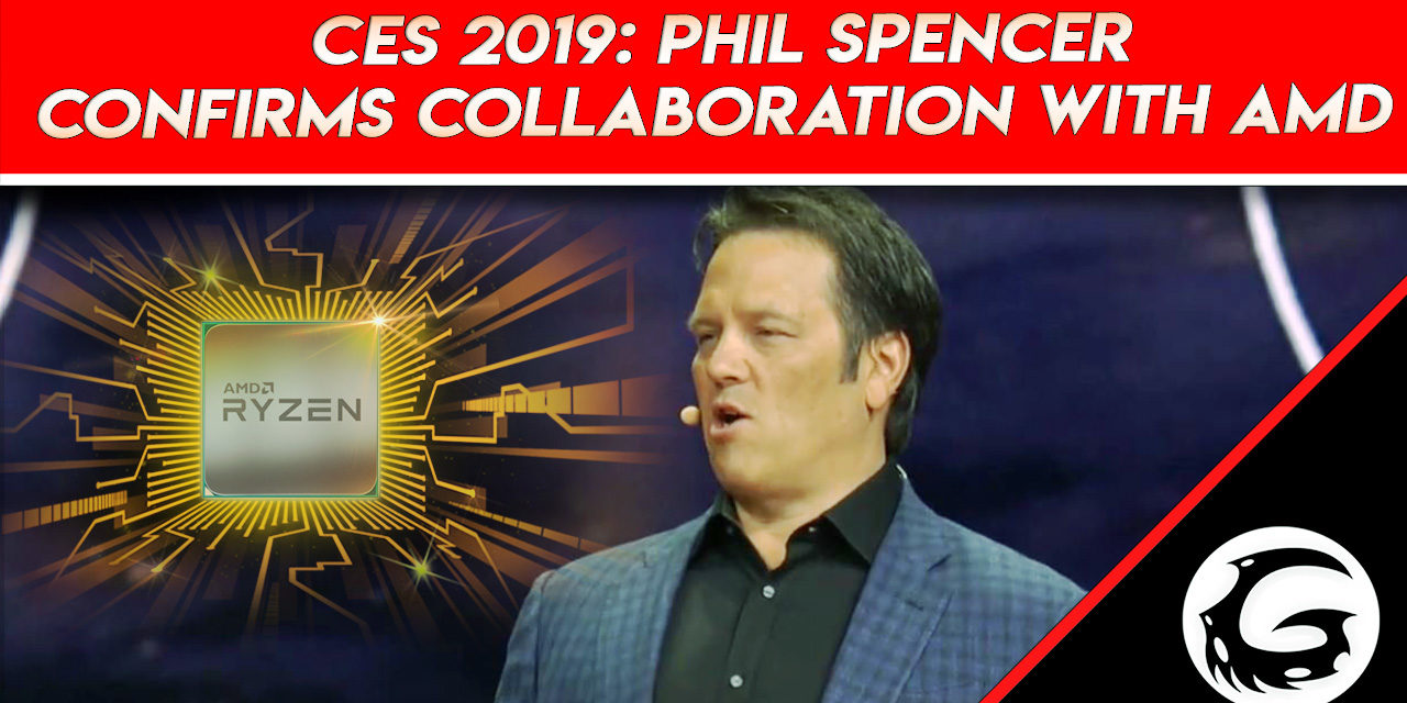 CES 2019: Phil Spencer Confirms Collaboration With AMD
