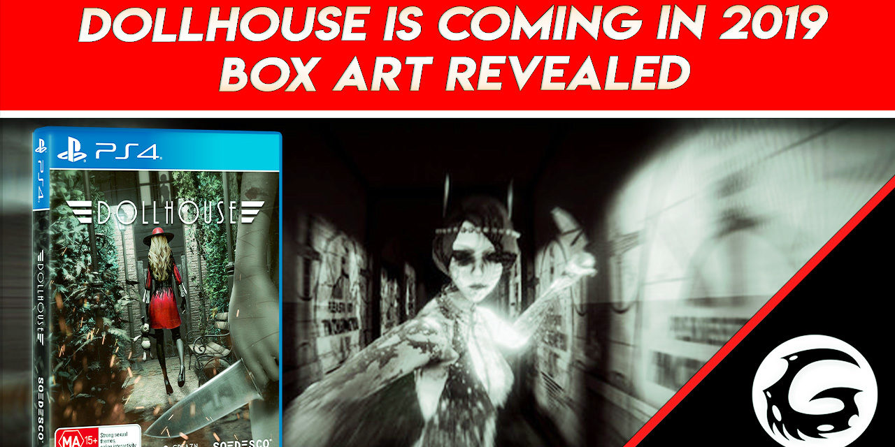 Dollhouse Is Coming In 2019, Box Art Revealed