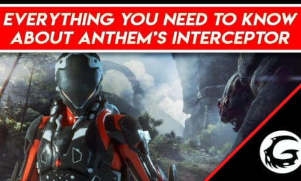 Everything You Need to Know About Anthem's Interceptor