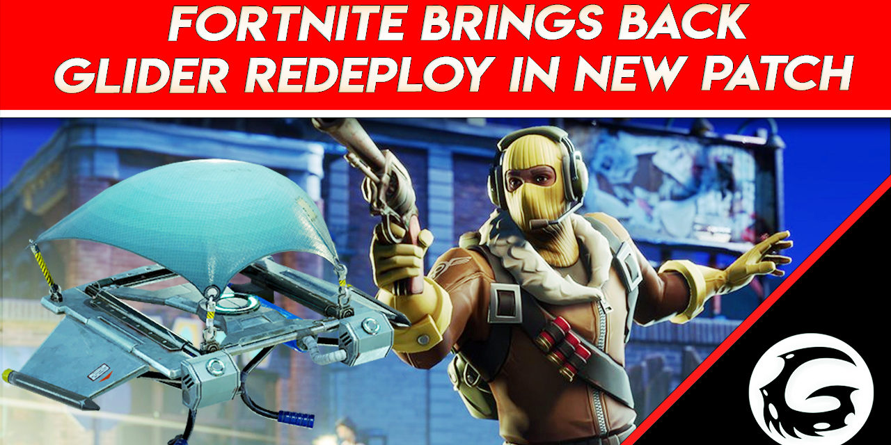 Fortnite Brings Back Glider Redeploy In New Patch