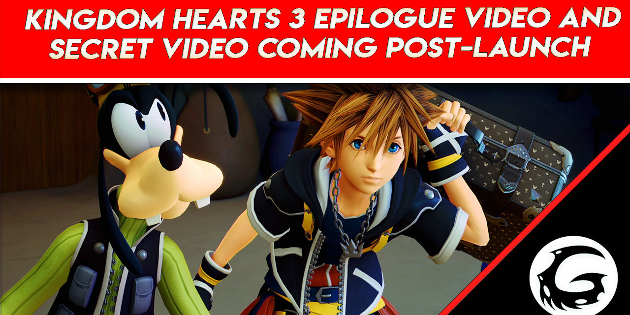 Kingdom Hearts 3 Epilogue Video and Secret Video Coming Post-Launch