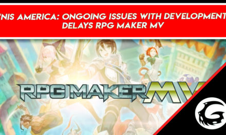 """NIS America """"Ongoing Issues With Development"""" Delays RPG Maker MV"""
