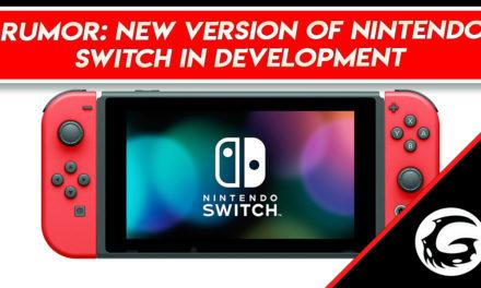 Rumor: New Version of Nintendo Switch In Development