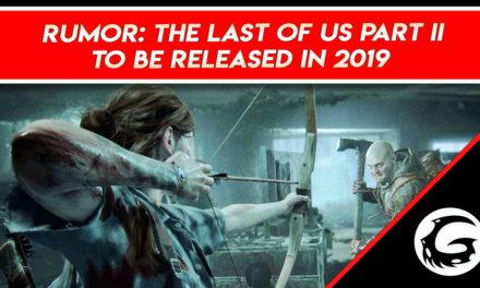 Rumor: The Last of Us Part II To be Released In 2019