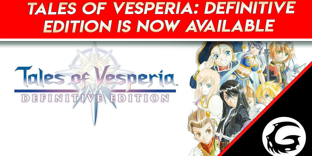 Tales Of Vesperia: Definitive Edition Is Now Available
