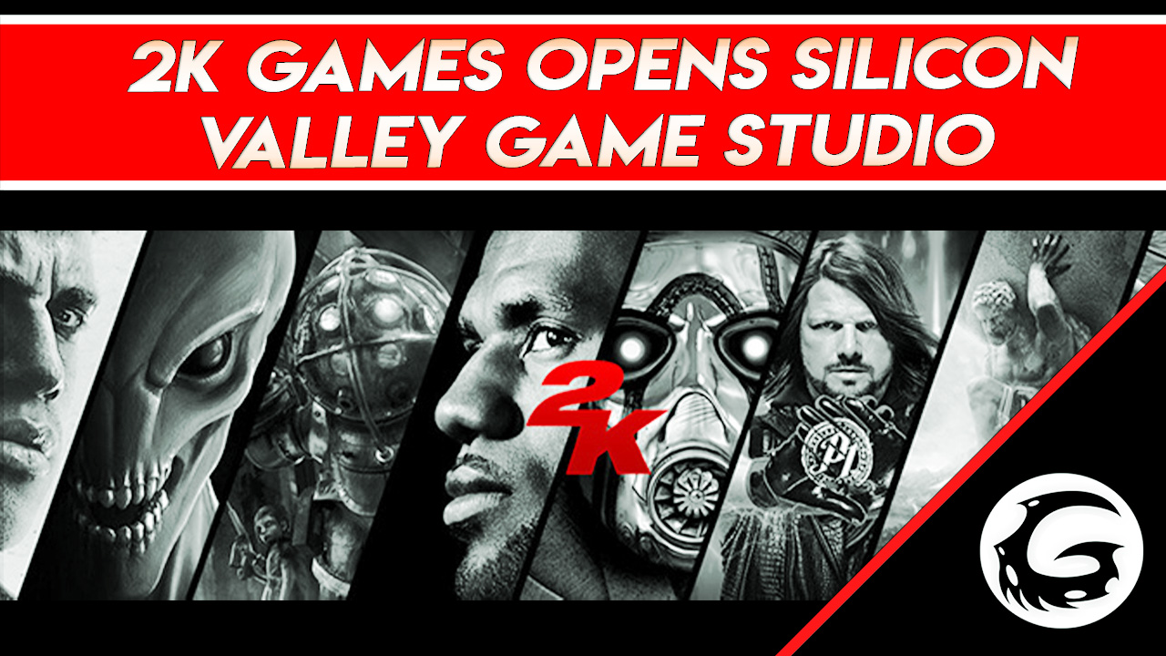 2K Games Opens Silicon Valley Game Studio | Gaming Instincts