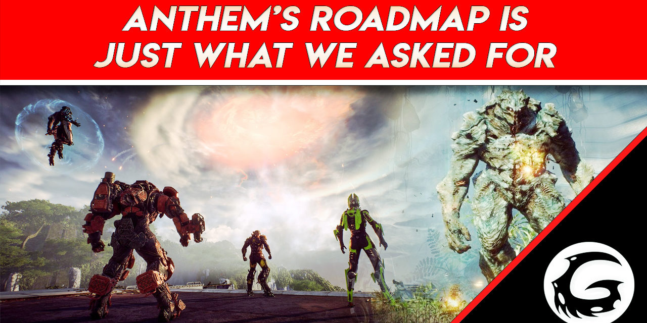 Anthem's Roadmap is Just What We Asked For