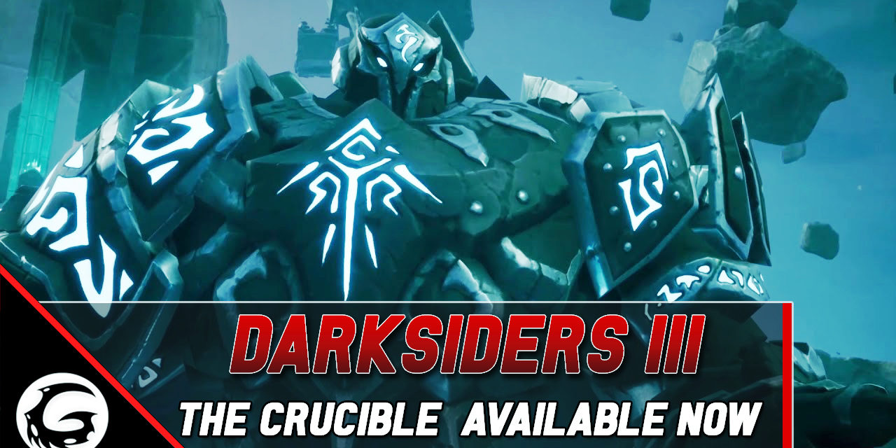 Darksiders III – The Crucible Available Now