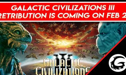 Galactic Civilizations III: Retribution Is Coming On February 21