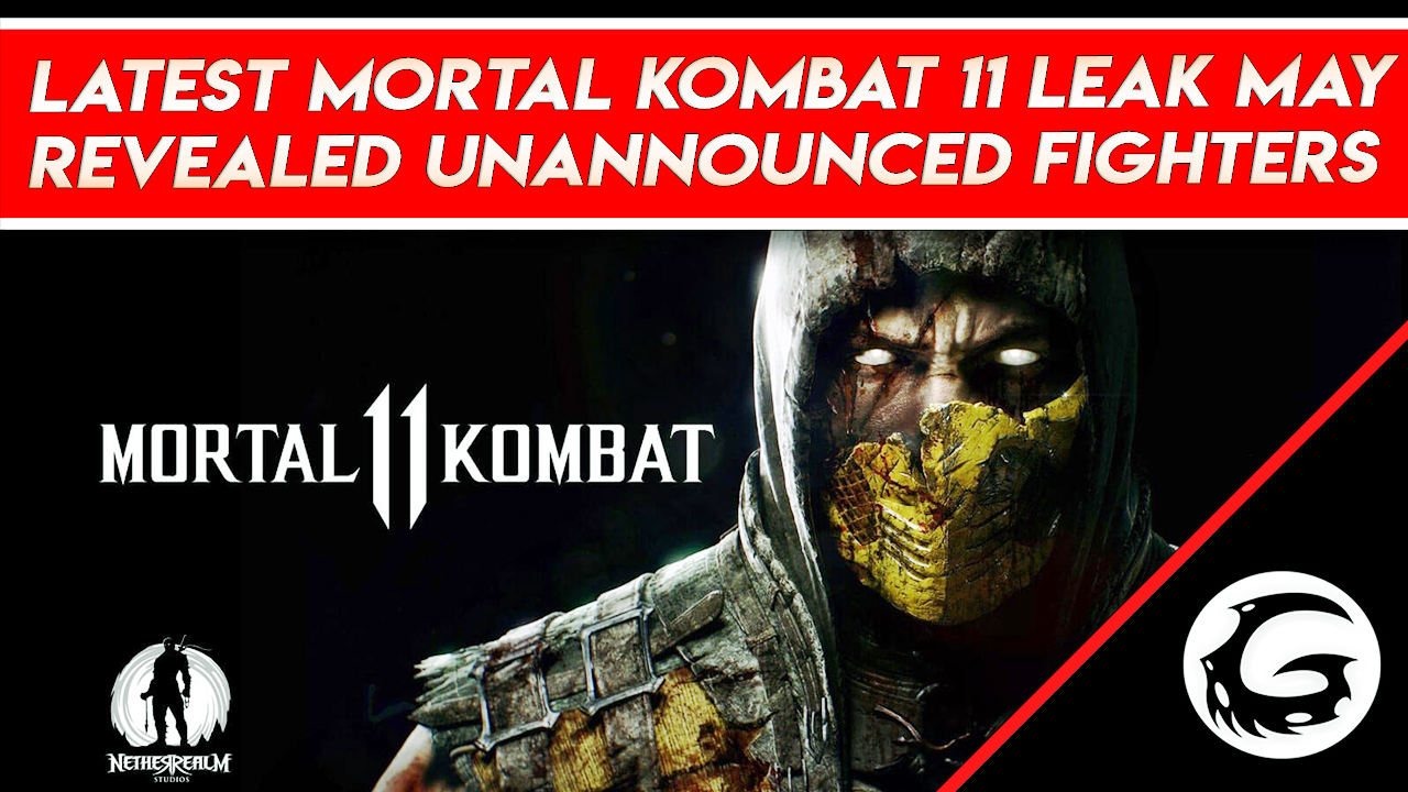 Mortal Kombat 11 Leak May Reveal Fighters | Gaming Instincts
