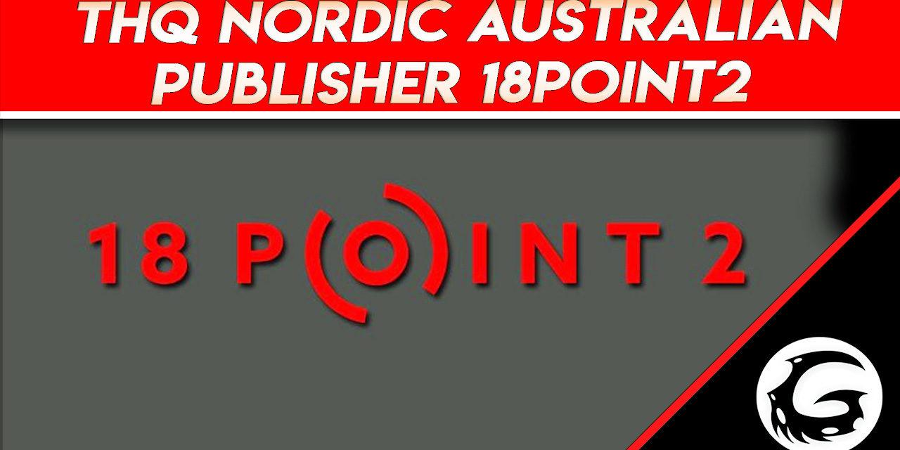 THQ Nordic Australian Publisher 18point2