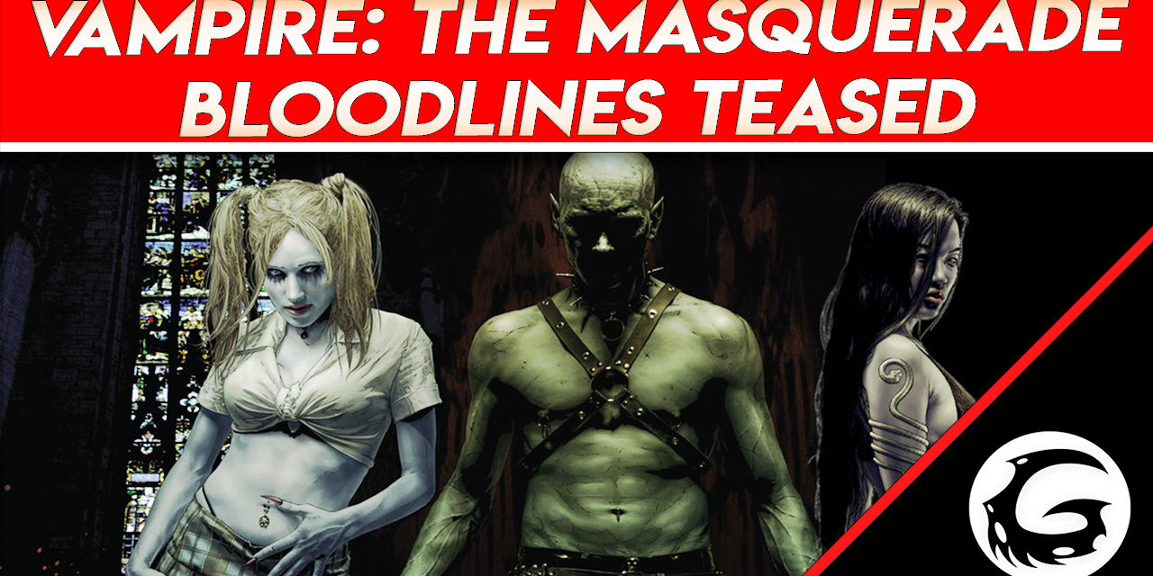 Vampire: The Masquerade – Bloodlines Teased, Announcement at GDC