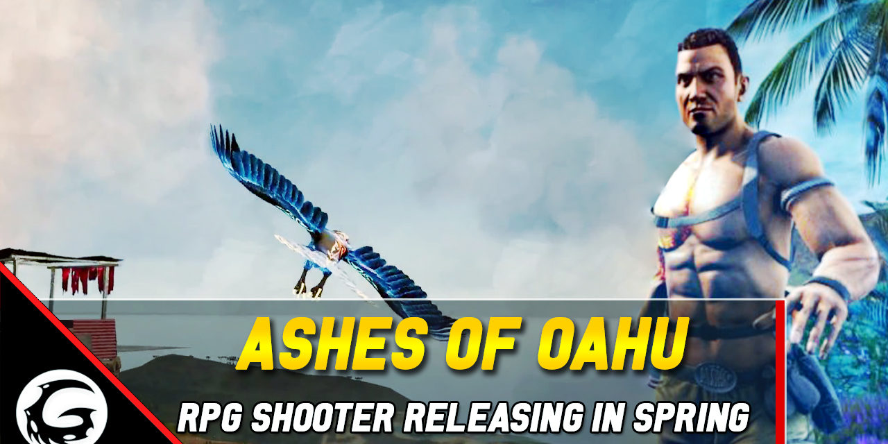 Hawaiian RPG Shooter 'Ashes of Oahu' Releasing This Spring