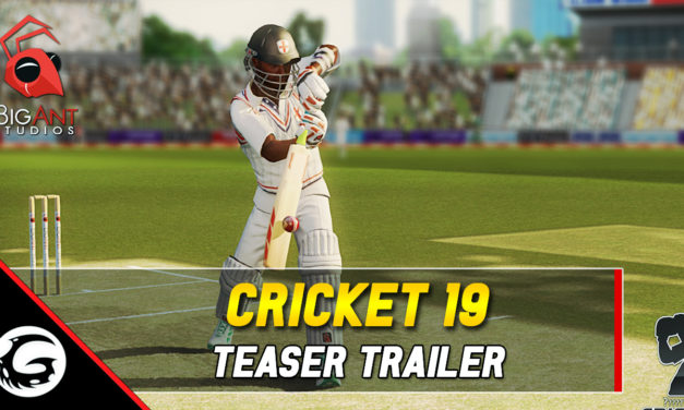 Cricket 19 – The Official Game of the Ashes Teaser Trailer Released