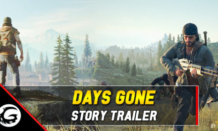 New Days Gone Story Trailer Ahead Of Launch