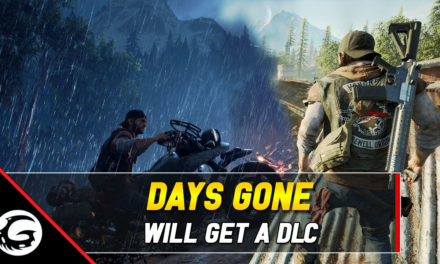 Days Gone Will Get a DLC After Launch