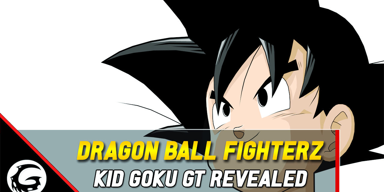 Next Dragon Ball FighterZ DLC Character Revealed – Kid Goku From GT