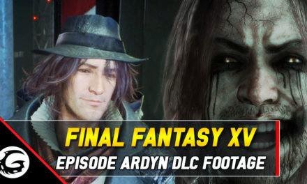 New Footage Shows Off Final Fantasy XV Episode Ardyn Special  Moves