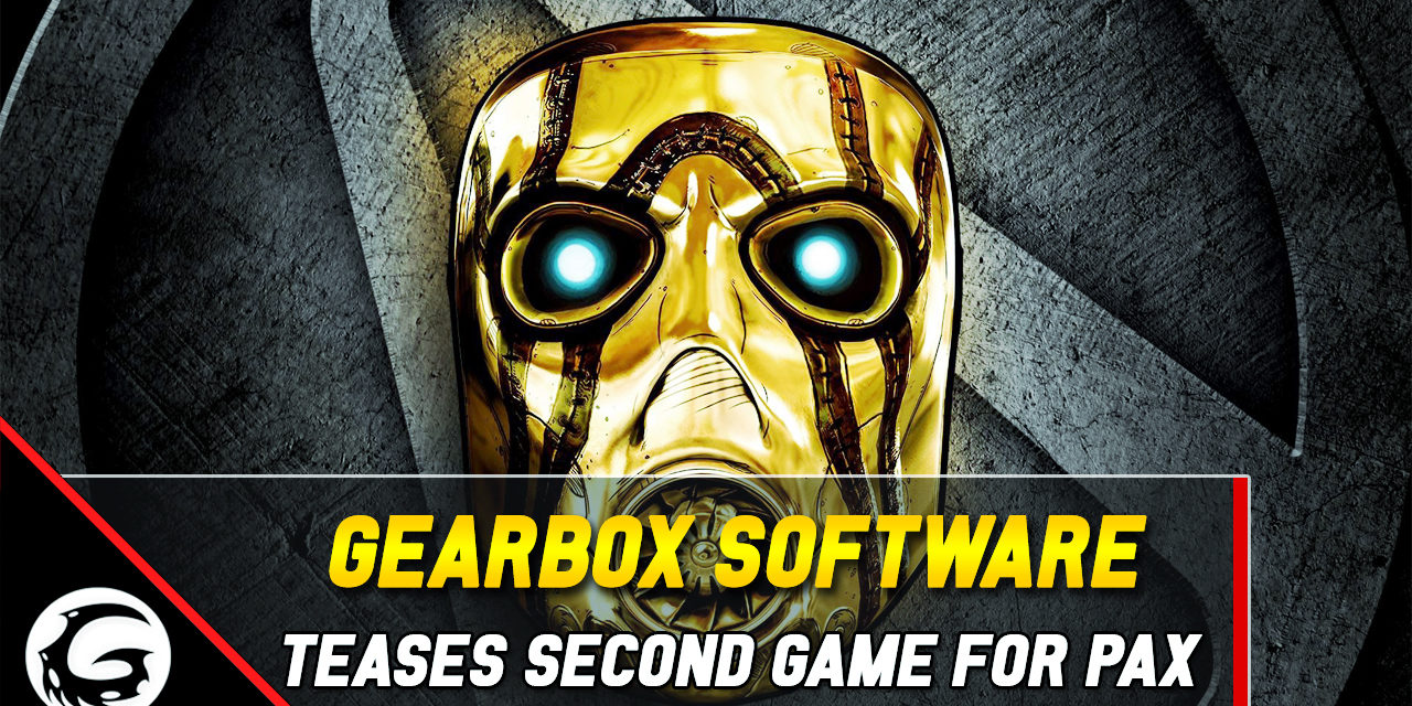 Another Title Other Than Borderlands 3 Teased To Appear At Gearbox's PAX East Panel