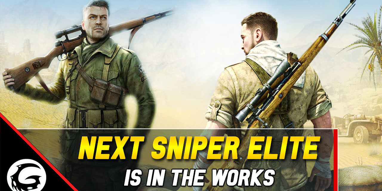 Sniper Elite 5 Is in the Works; Coming to Next-Gen Consoles