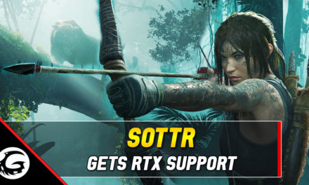 Shadow of the Tomb Raider Gets Nvidia RTX Support