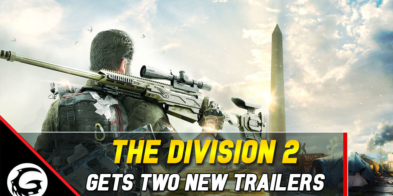 The Division 2 Received Two New Trailers Showing Visual Quality of the Game