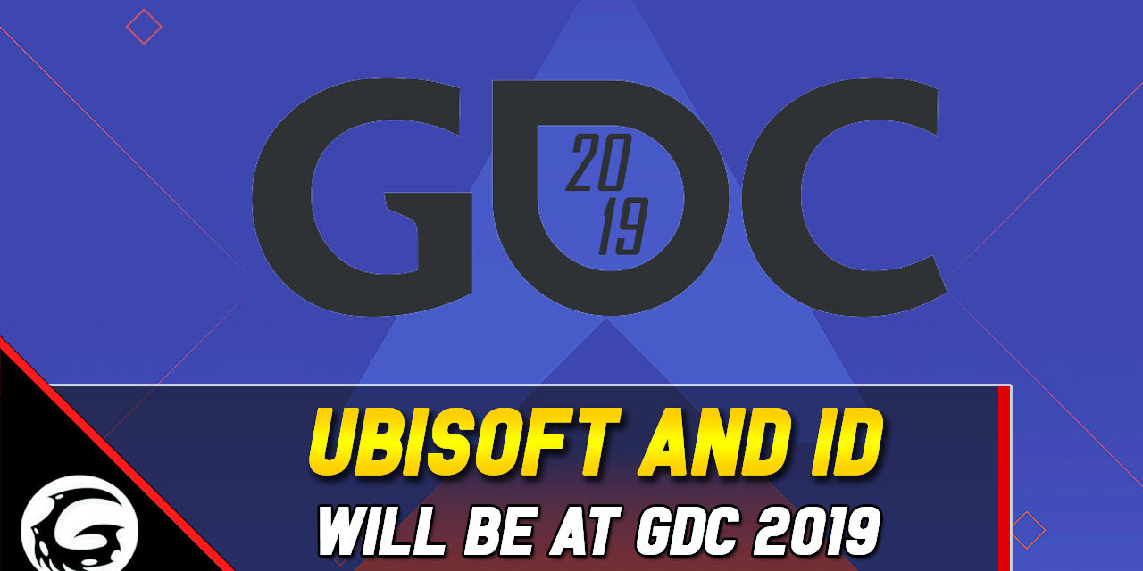Ubisoft and id Software Will Be at GDC 2019